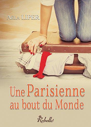 """""""Une parisienne au bout du monde"""""""