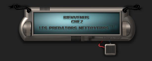 Les Prédators Nettoyeurs™
