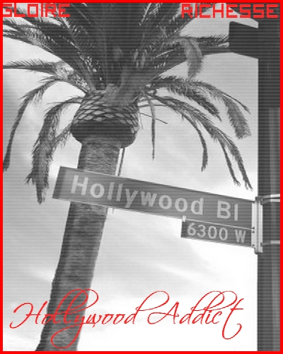 ~~~~ ¤ ♥  *Hollywood Addict*  ♥  ¤ ~~~~
