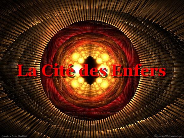La Cité des Enfers !