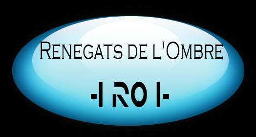 Bienvenue chez les Renégats de l'Ombre