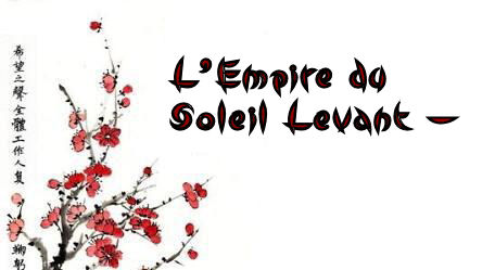 L'Empire du Soleil Levant