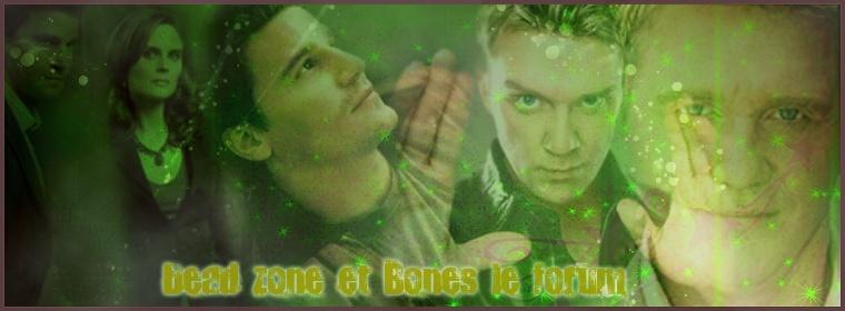 Dead Zone et Bones