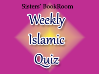 Weekly Islamic Quiz