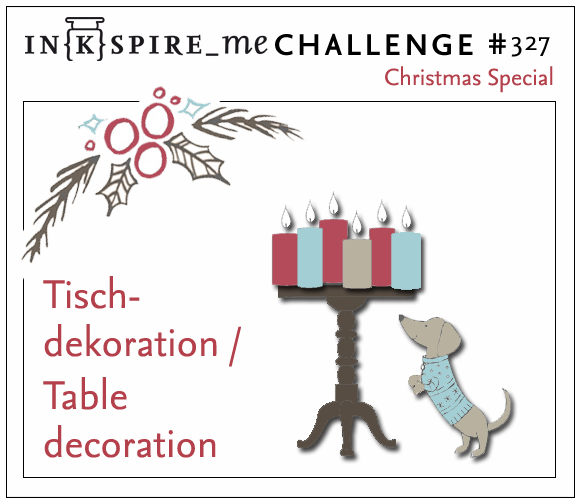 In{k}spire_me Challenge #327, Christmas Special Tischdekoration