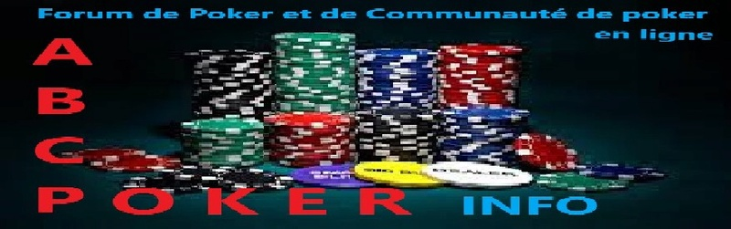 abcpokerinfo : Forum de Poker