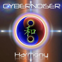 Cybernoiser : Album Harmony