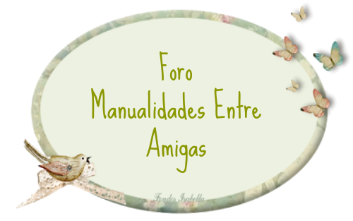 Foro Manualidades Entre Amigas