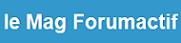 Consultez ici le mag de forumactif