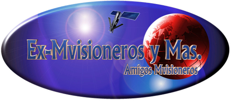 Ex-Mvisioneros y Mas.