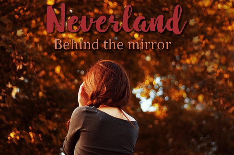 Neverland : Behind the Mirror