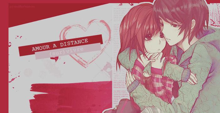 Amour à distance: (sur)vivre