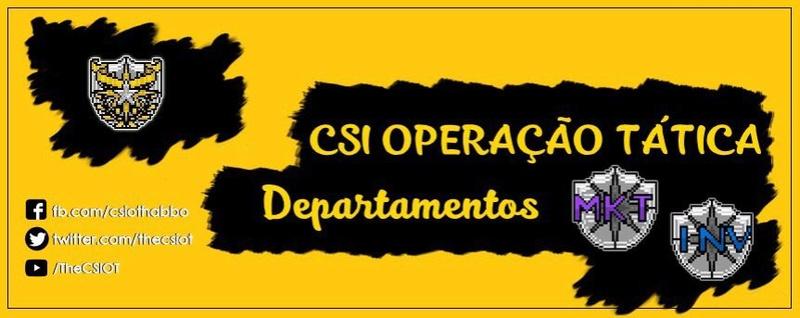 DEPARTAMENTOS DA CSI OPERAÇÃO TÁTICA