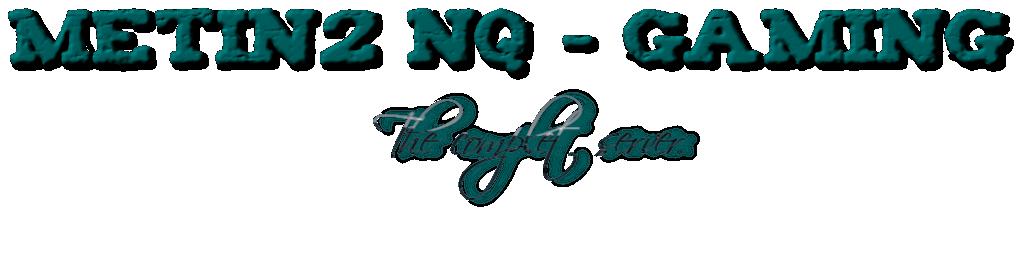 Metin2 NQ - Gaming