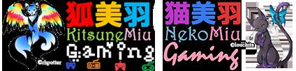 狐美羽 - KitsuneMiu Gaming & 猫美羽 - NekoMiu Gaming