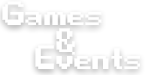 Games and Events